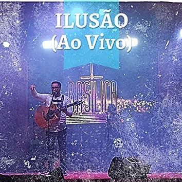 Ilusão (Ao Vivo)