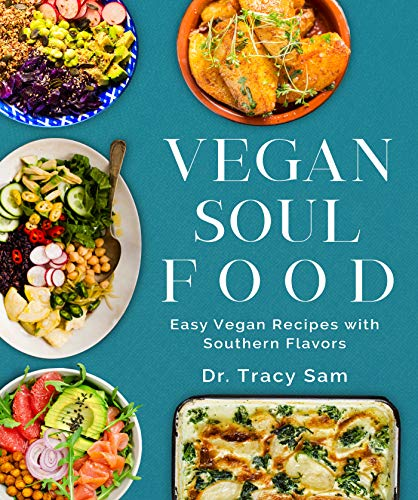 Vegan Soul Food: Easy Vegan Recipes with Southern Flavors
