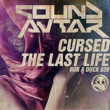 Cursed & The Last Life