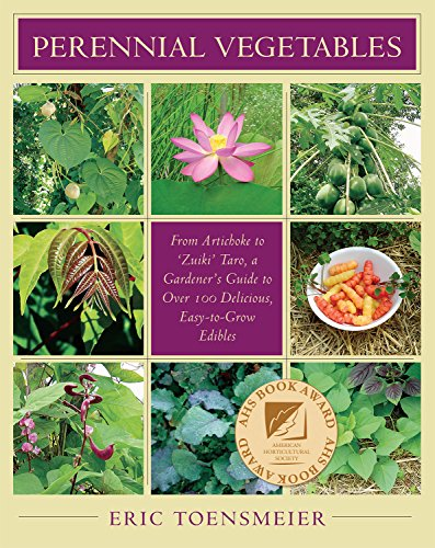 Compare Textbook Prices for Perennial Vegetables: From Artichoke to Zuiki Taro, a Gardener's Guide to Over 100 Delicious, Easy-to-grow Edibles Illustrated Edition ISBN 9781931498401 by Eric Toensmeier,Elayne Sears,Ben Watson