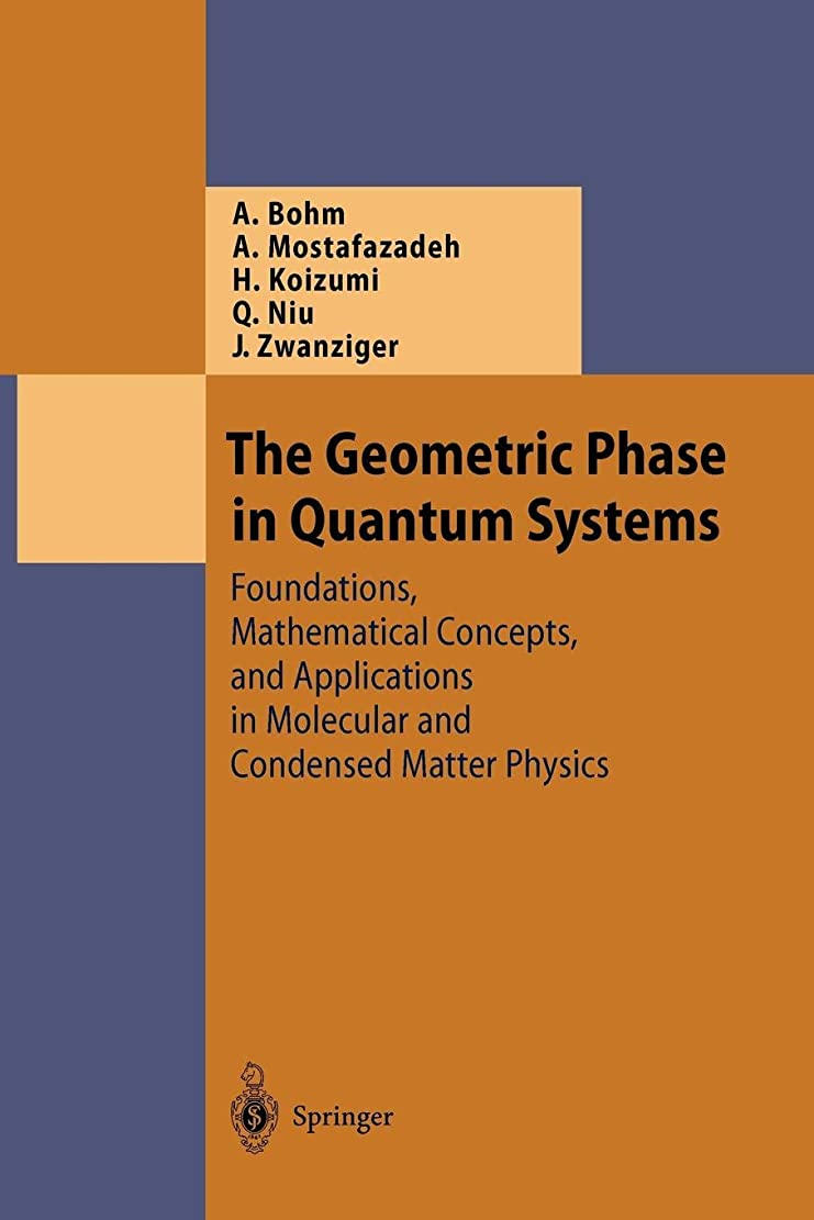 謙虚認める比喩The Geometric Phase in Quantum Systems: Foundations, Mathematical Concepts, and Applications in Molecular and Condensed Matter Physics (Theoretical and Mathematical Physics)