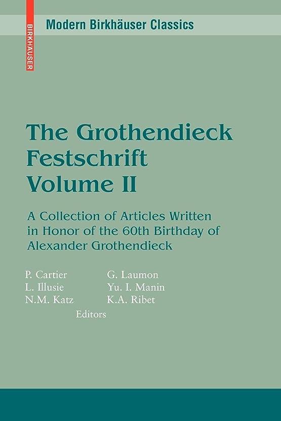 笑い友だち和らげるGrothendieck Festschrift II: A Collection of Articles Writtenin Honour of the 60th . . . (Modern Birkhauser Classics)