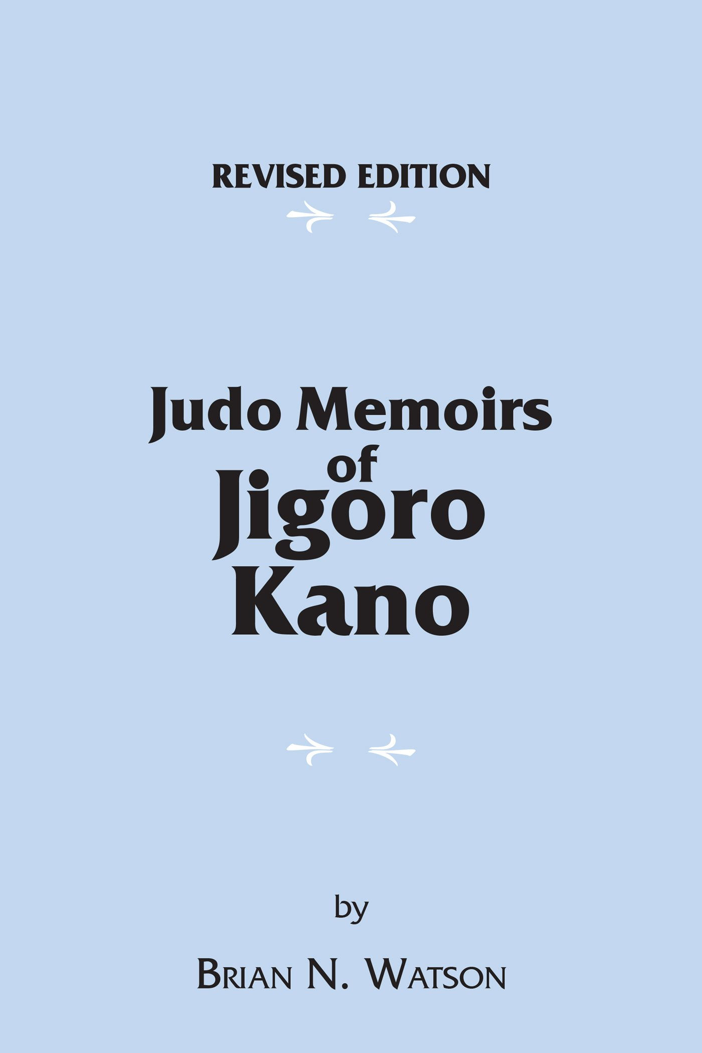 Judo Memoirs of Jigoro Kano (English Edition)