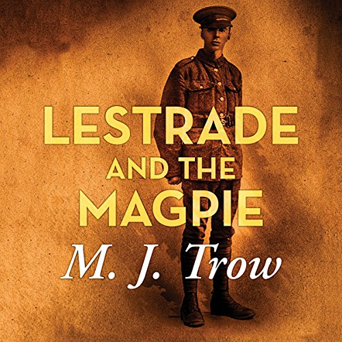 Lestrade and the Magpie                   By:                                                                                                                                 M. J. Trow                               Narrated by:                                                                                                                                 M. J. Trow                      Length: 7 hrs and 9 mins     3 ratings     Overall 5.0