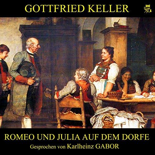 Romeo und Julia auf dem Dorfe                   Autor:                                                                                                                                 Gottfried Keller                               Sprecher:                                                                                                                                 Karlheinz Gabor                      Spieldauer: 2 Std. und 45 Min.     1 Bewertung     Gesamt 5,0