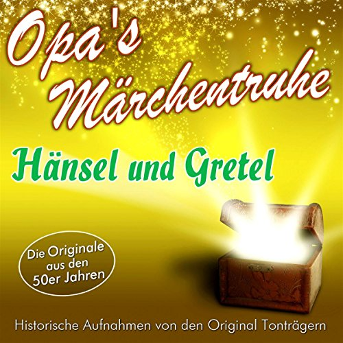 Hänsel und Gretel (Opa's Märchentruhe) audiobook cover art
