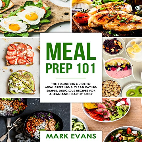 Meal Prep 101: The Beginner's Guide to Meal Prepping and Clean Eating audiobook cover art