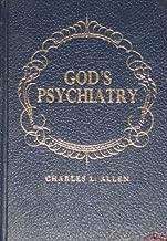 God's psychiatry: The Twenty-third psalm, the Ten commandments, the Lord's prayer, the Beatitudes