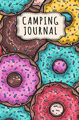 Camping Journal: Donut Camping Journal / Campground Notebook Logbook | 109 Pages (6x9)