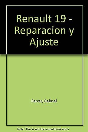 Renault 19 - Reparacion y Ajuste (Spanish Edition)