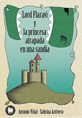 Lord Flaraví y la princesa atrapada en una sandía