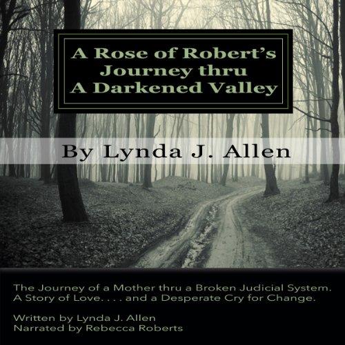 A Rose of Robert's Journey Thru A Darkened Valley Titelbild