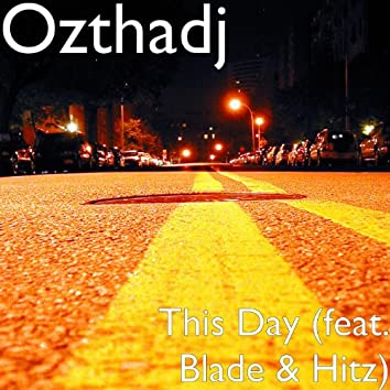This Day (feat. Blade & Hitz)