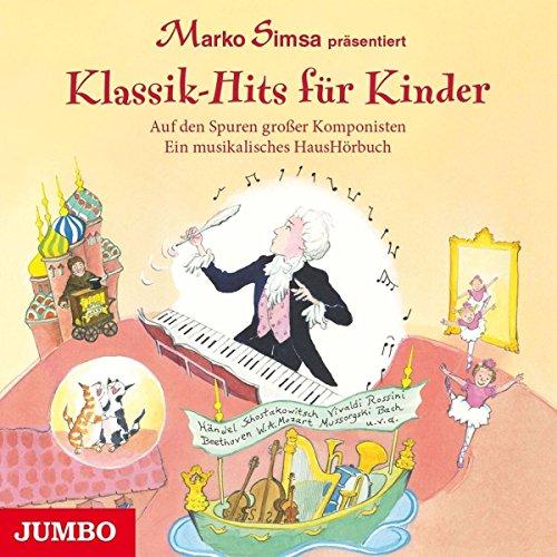 Klassik-Hits für Kinder (Auf den Spuren großer Komponisten)