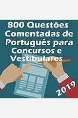 800 Questões Comentadas de Português para Concursos e Vestibulares: Seja aprovado! - Atualizado até Março de 2019 eBook Kindle