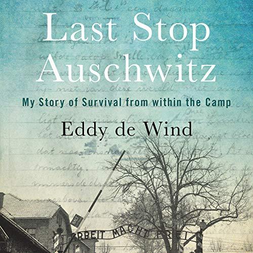 Last Stop Auschwitz Audiobook By Eddy de Wind cover art