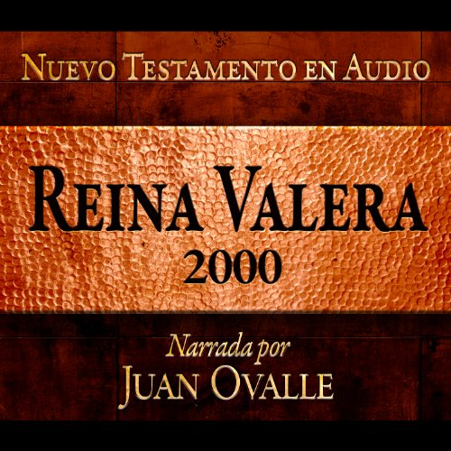 Santa Biblia - Reina Valera 2000 Nuevo Testamento en audio (Spanish Edition) audiobook cover art
