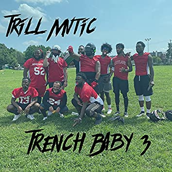 Trench Baby 3
