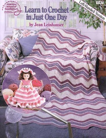 Learn to Crochet in Just One Day: Left-Handed Version by Jean Leinhauser (1-Jun-1993) Paperback