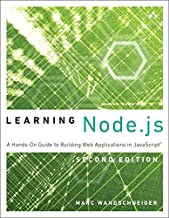 Learning Node.js: A Hands-On Guide to Building Web Applications in JavaScript (2nd Edition)