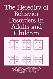 The Heredity of Behavior Disorders in Adults and Children