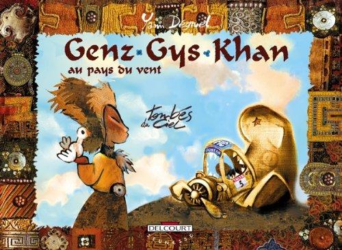 Genz Gys Khan au pays du vent, tome 5 : Tombés du ciel