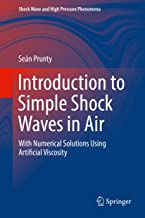 Introduction to Simple Shock Waves in Air: With Numerical Solutions Using Artificial Viscosity (Shock Wave and High Pressure Phenomena)