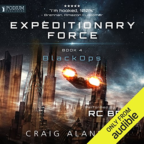 Black Ops     Expeditionary Force, Book 4              By:                                                                                                                                 Craig Alanson                               Narrated by:                                                                                                                                 R. C. Bray                      Length: 16 hrs and 44 mins     23,236 ratings     Overall 4.8