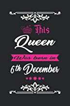 This Queen Was born in 6th December: Blank lined pages journal to jot down your thoughts, dreams and desires... for writin...