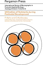 Utilization of Nutrients During Postnatal Development: International Series of Monographs in Pure and Applied Biology: Zoology