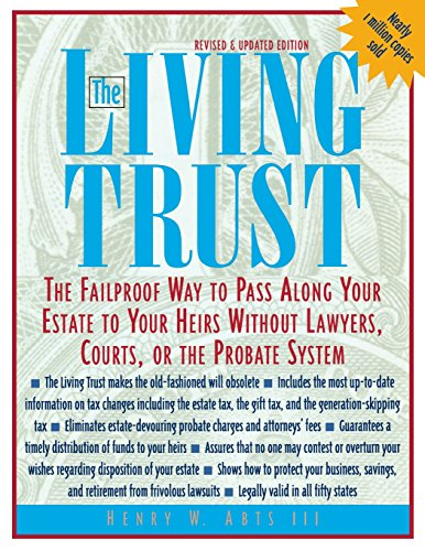 Compare Textbook Prices for The Living Trust : The Failproof Way to Pass Along Your Estate to Your Heirs 3 Revised Edition ISBN 0639785402060 by Abts, Henry