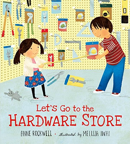 Compare Textbook Prices for Let's Go to the Hardware Store  ISBN 9780805087383 by Rockwell, Anne,Iwai, Melissa