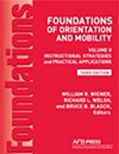 Foundations of Orientation and Mobility: Instructional Strategies and Practical Applications (English Edition)