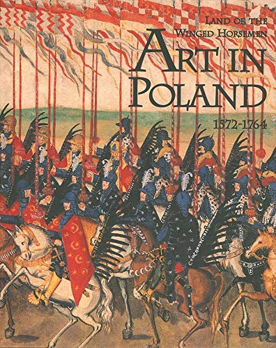 Price comparison product image The Land of the Winged Horsemen: Art in Poland 1572-1764
