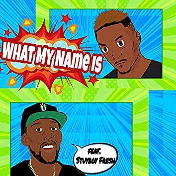 What My Name Is