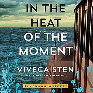 In the Heat of the Moment     Sandhamn Murders Series, Book 5              Written by:                                                                                                                                 Viveca Sten,                                                                                        Marlaine Delargy - translation                               Narrated by:                                                                                                                                 Angela Dawe                      Length: 9 hrs and 40 mins     Not rated yet     Overall 0.0
