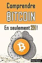 Comprendre Bitcoin en seulement 2h !: (édition Premium en couleur) (French Edition)