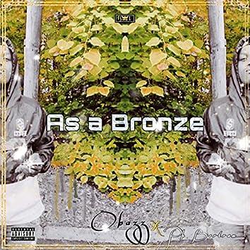 As a Bronze (feat. Pk Bertram)