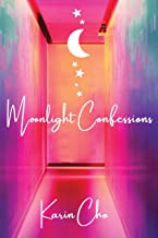 Moonlight Confessions: Heartfelt collection of poems dedicated to themes of love & loss.