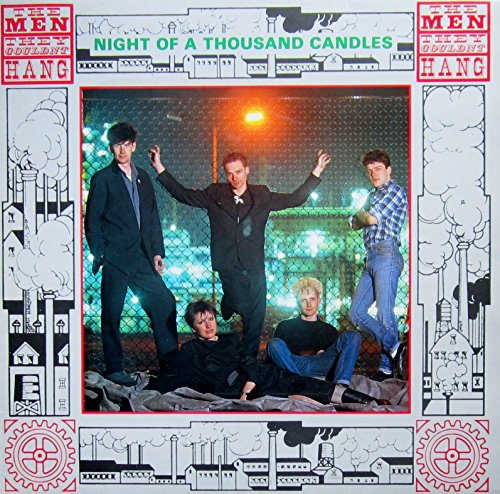 Men They Couldn't Hang: Night Of A Thousand Candles [LP, Wired WILP 4.00001 J]