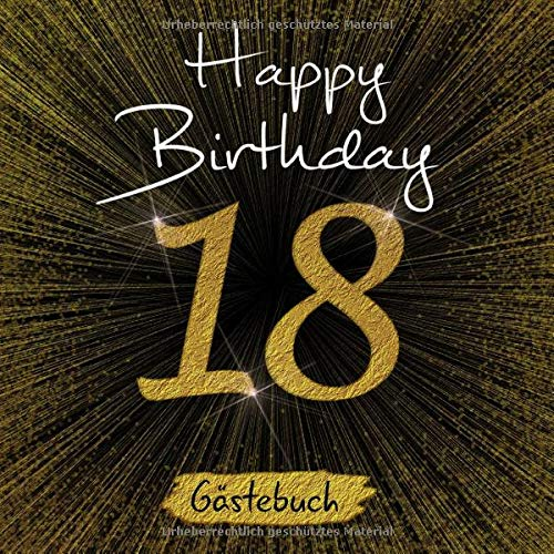18 Happy Birthday: Gästebuch zum 18. Geburtstag I Schwarz und Gold I Glitzer I 80 Seiten für 40...