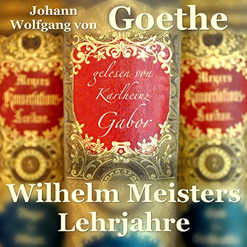 Wilhelm Meisters Lehrjahre                   By:                                                                                                                                 Johann Wolfgang von Goethe                               Narrated by:                                                                                                                                 Karlheinz Gabor                      Length: 24 hrs and 5 mins     2 ratings     Overall 3.0