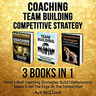 Coaching: Team Building: Competitive Strategy: 3 Books in 1 cover art