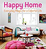 Happy Home: Everyday Magic for a Colorful Life - Charlotte Hedeman Gueniau