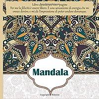 Libro da colorare Mandala 100+ pagine - Per me la felicità è essere libero. È una sensazione di energia che mi cresce dentro, e mi dà l'impressione di poter andare dovunque.