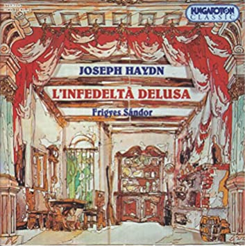 Haydn: Infedelta Delusa (L')