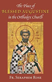 The Place of Blessed Augustine in the Orthodox Church (Orthodox Theological Texts)