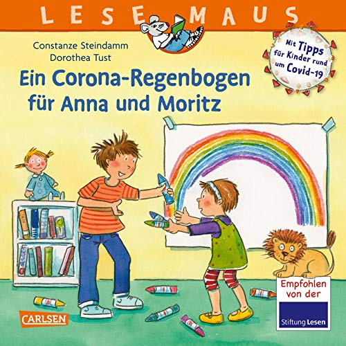 LESEMAUS 185: Ein Corona Regenbogen für Anna und Moritz - Mit Tipps für Kinder rund um Covid-19: Verhalten in Kita und Grundschule während der Corona-Zeit (185)