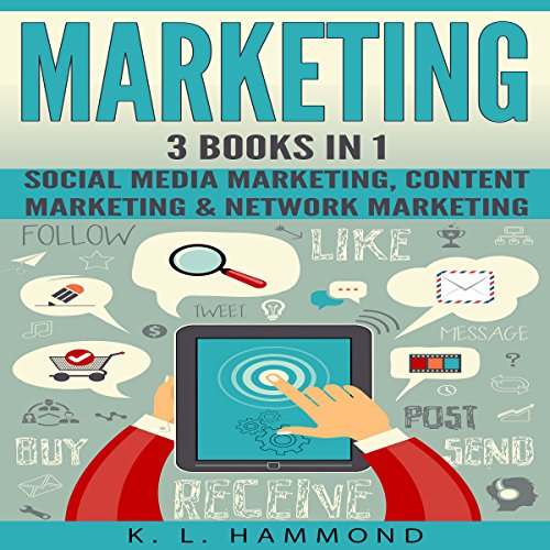 Social Media Marketing: 3 Books in 1     Social Media Marketing, Content Marketing & Network Marketing              By:                                                                                                                                 K.L. Hammond                               Narrated by:                                                                                                                                 Michael Hatak,                                                                                        Brad Gillian                      Length: 3 hrs and 47 mins     30 ratings     Overall 4.5