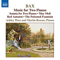 Piano Works 4: Music for Two Pianos by ARNOLD BAX (2007-09-25)